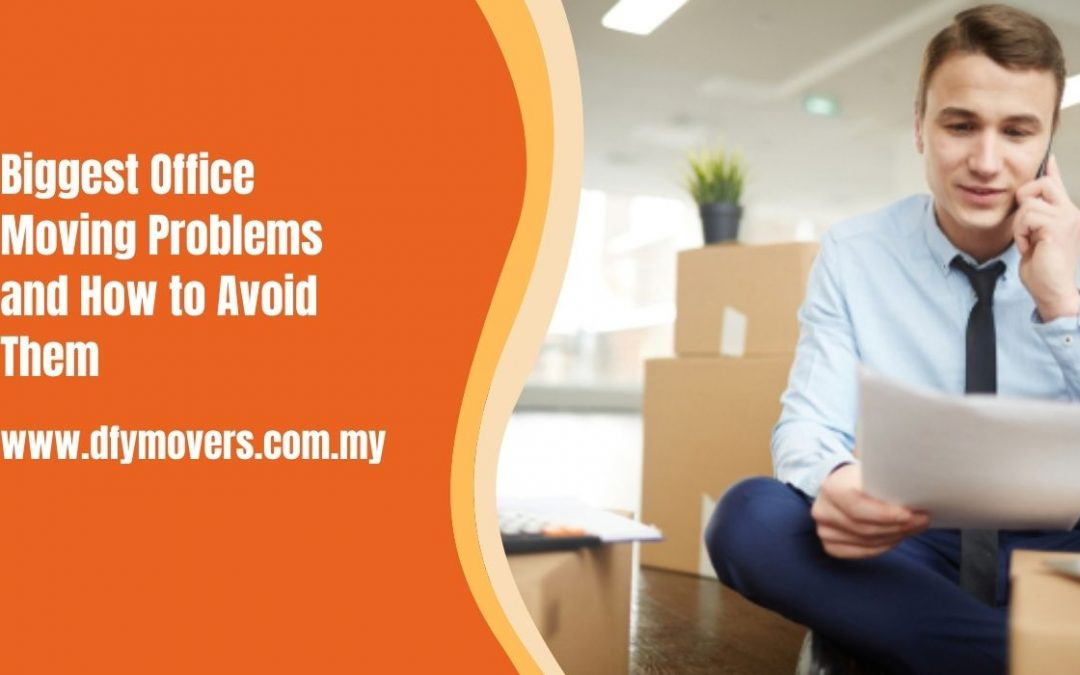 Biggest Office Moving Problems and How to Avoid Them