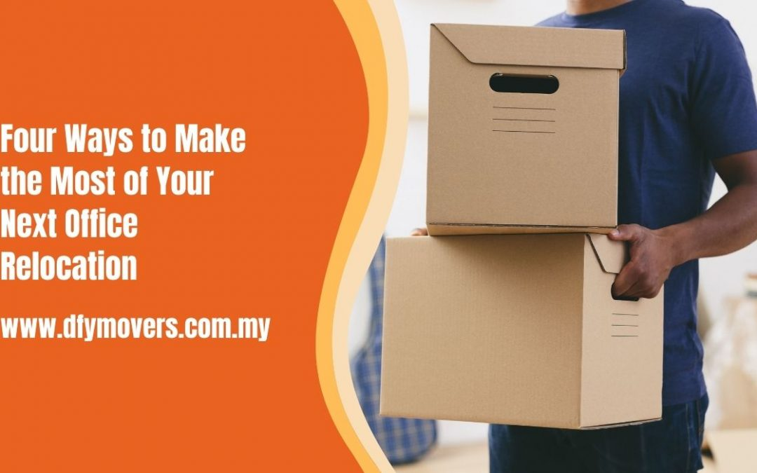 Four Ways to Make the Most of Your Next Office Relocation