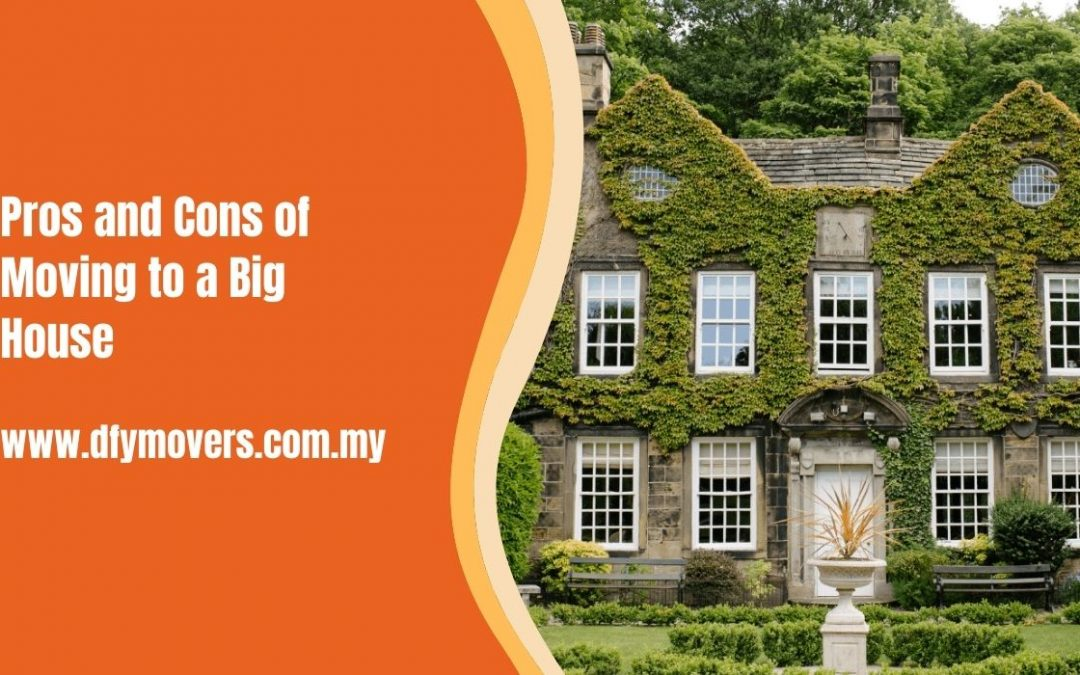 Pros and Cons of Moving to a Big House