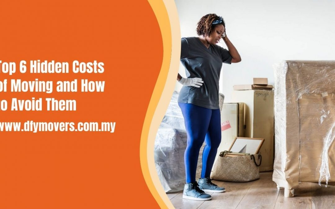 Top 6 Hidden Costs of Moving and How to Avoid Them