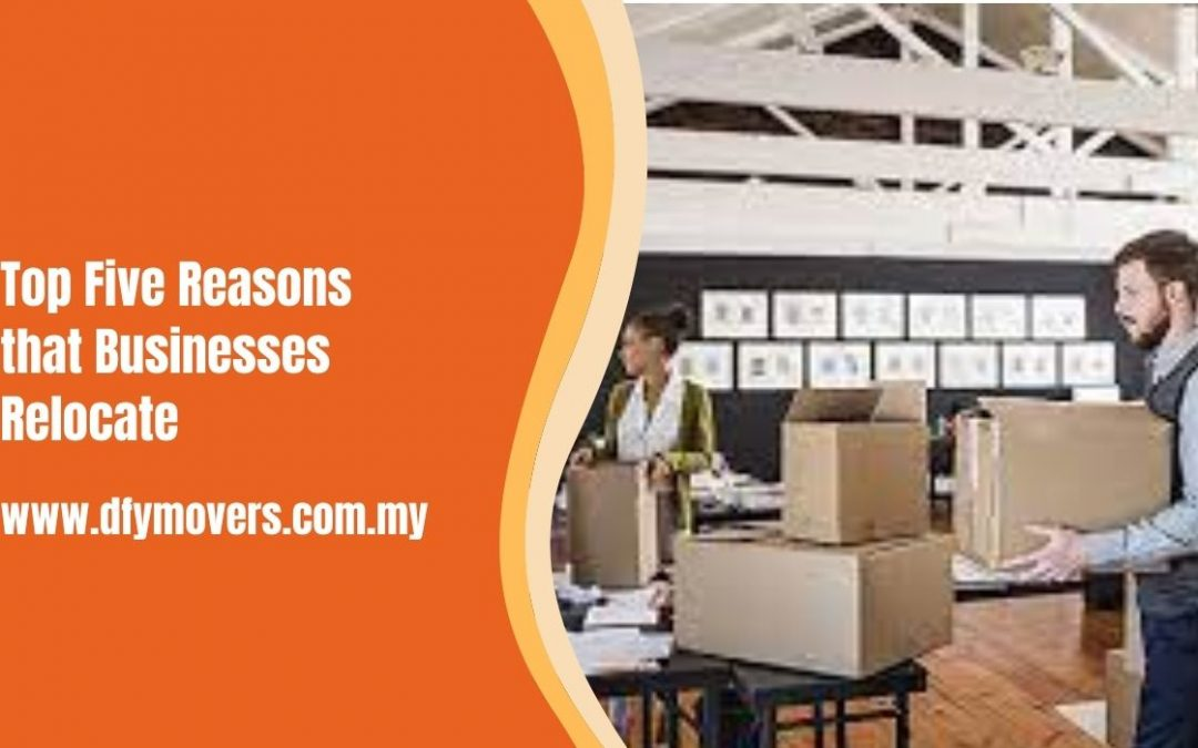 Top Five Reasons that Businesses Relocate